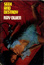 Seek and Destroy by Ray Owen