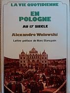La vie quotidienne en Pologne au 17e siècle…
