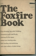 The Foxfire Book: Hog Dressing, Log Cabin…