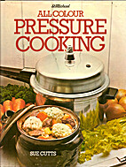 All Colour Pressure Cooking by Sue Cutts
