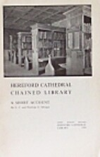 HEREFORD CATHEDRAL CHAINED LIBRARY: A SHORT…