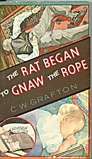 The Rat Began to Gnaw the Rope by C. W.…