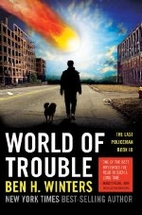 World of Trouble: The Last Policeman Book…