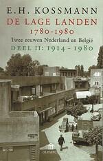 De Lage Landen. Twee eeuwen Nederland en België. Deel II: 1914-1980. Zesde druk. - E.H. KOSSMANN
