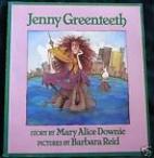 Jenny Greenteeth by Mary Alice Downie