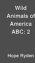 Wild Animals of America ABC: 2 by Hope Ryden
