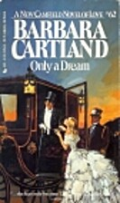 Only a Dream by Barbara Cartland