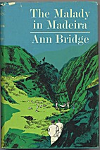 The Malady in Madeira by Ann Bridge