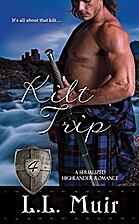 Kilt Trip: Part 4: (A Scottish Highlander…