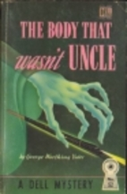 The Body That Wasn't Uncle by George…