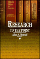 Research to the Point by Allan A. Metcalf