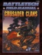 Battletech Field Manual: Crusader Clans…
