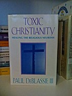 Toxic Christianity: Healing the Religious…