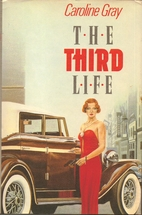 The Third Life by Caroline Gray