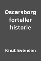 Oscarsborg forteller historie by Knut…