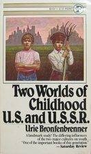 Two Worlds of Childhood: U.S. and U.S.S.R.…