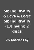 Sibling Rivalry & Love & Logic Sibling…
