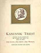 Kanunnik Triest, stichter van de congregatie…