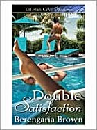 Double Satisfaction by Berengaria Brown