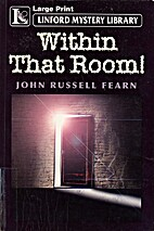 Within That Room!: A Tale of Horror by John…