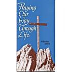 Praying Our Way Through Life by Basilea…