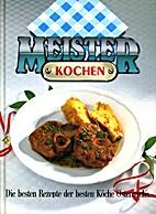 Meister Kochen : Die besten Rezepte der…