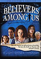 Believers Among Us - A Light Shines Through