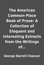 The American Common-Place Book of Prose: A…