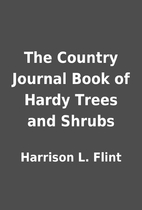 The Country Journal Book of Hardy Trees and…