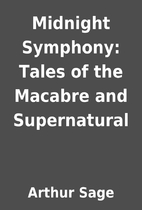 Midnight Symphony: Tales of the Macabre and…