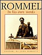 Rommel: In His Own Words by John Pimlott