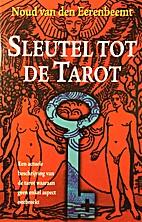 Sleutel tot de Tarot by Noud Van den…