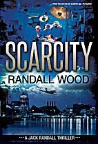 Scarcity (Jack Randall, #3) by Randall Wood