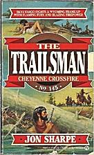 Cheyenne Crossfire (Trailsman #145) by Jon…