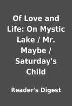 Of Love and Life: On Mystic Lake / Mr. Maybe…