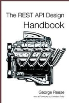 The REST API Design Handbook by George Reese