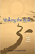 Walking the Walk: A Karma Yoga Manual by…