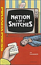 Nation of snitches by Jon Hammer