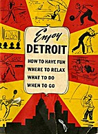 Enjoy Detroit - How to have fun; where to…