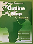 Outline Map, Resource Book, Glencoe Social…