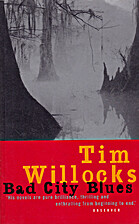 Bad City Blues by Tim Willocks