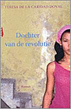 Dochter van de revolutie by de la Caridad…