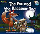 The Fox and the Raccoon-Dog by Cynthia Swain