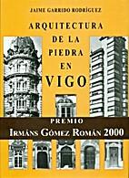 Arquitectura da pedra en Vigo. Arquitectura…