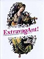 ExtravagAnt! : a forgotten chapter of…