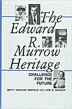 The Edward R. Murrow Heritage: Challenge for…