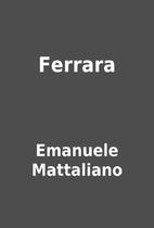 Ferrara by Emanuele Mattaliano
