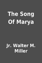 The Song Of Marya by Jr. Walter M. Miller