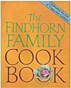 Findhorn Family Cook Book by Kay Lynne…