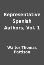 Representative Spanish Authors, Vol. 1 by…